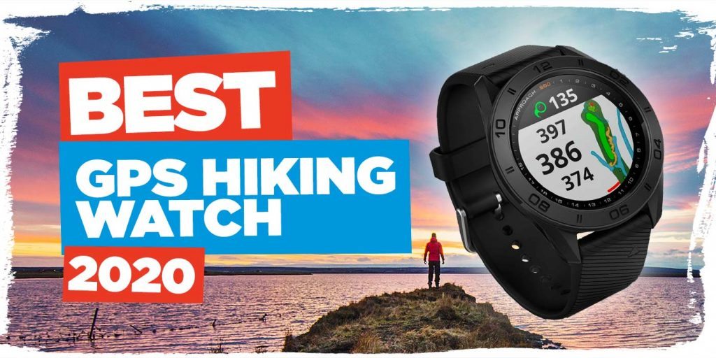The Best GPS Watch for Hiking [2020]